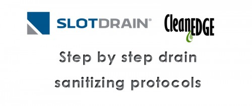 Slot drain cleanedge sanitizing protocols copy